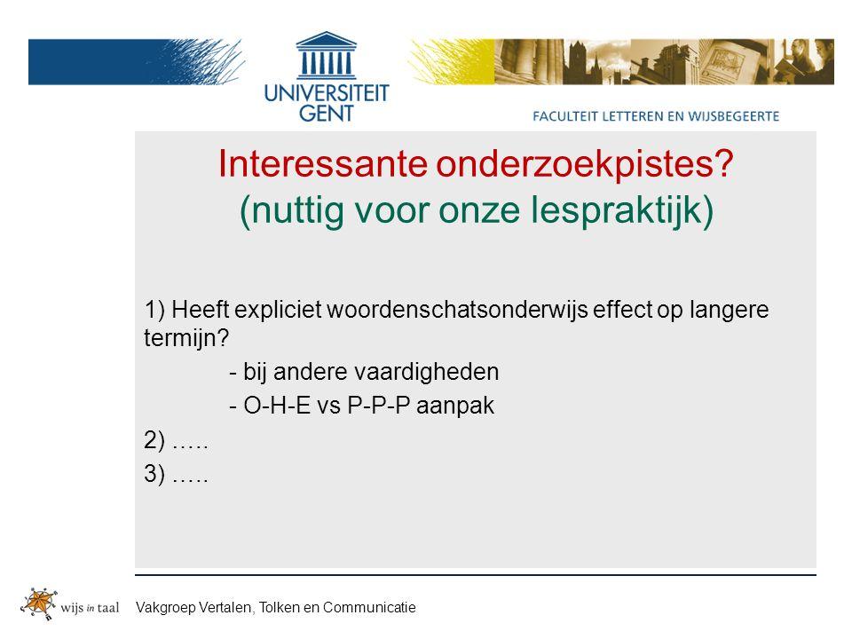 Vakgroep Vertalen, Tolken en Communicatie Interessante onderzoekpistes.