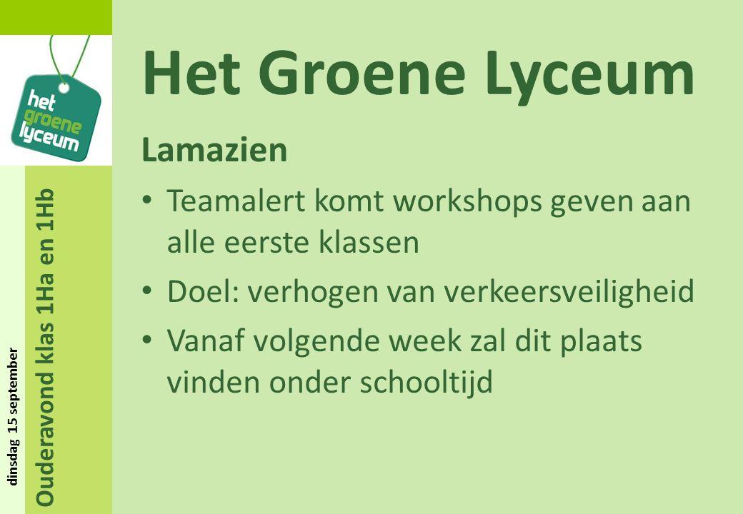 Ouderavond klas 1Ha en 1Hb dinsdag 15 september Het Groene Lyceum Lamazien Teamalert komt workshops geven aan alle eerste klassen Doel: verhogen van verkeersveiligheid Vanaf volgende week zal dit plaats vinden onder schooltijd