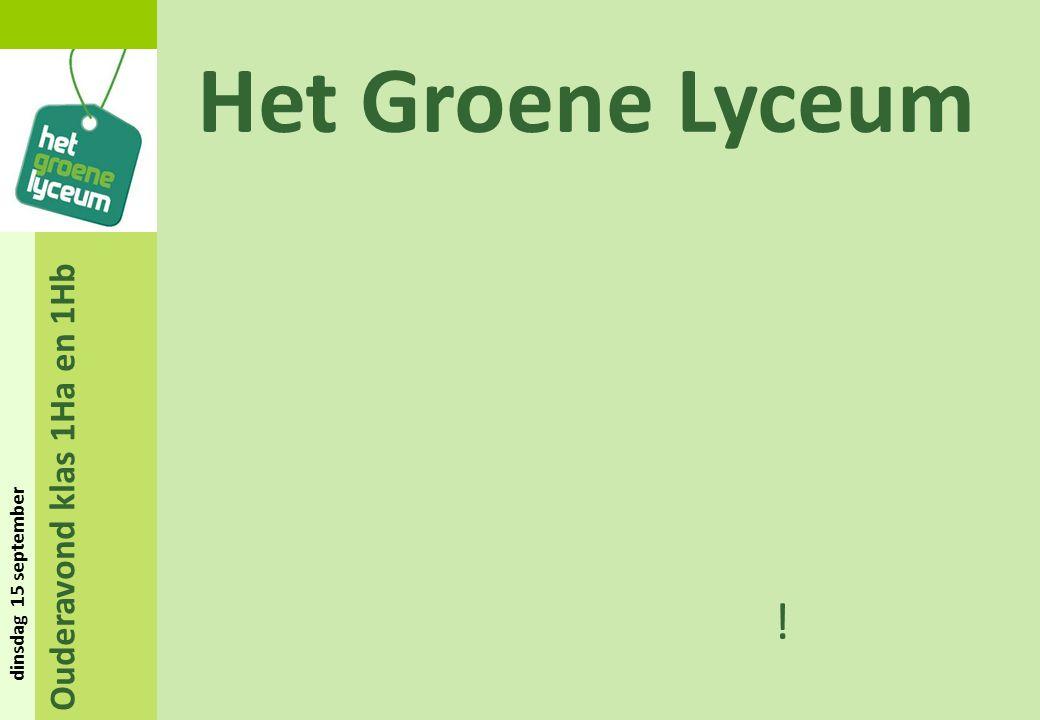 Ouderavond klas 1Ha en 1Hb dinsdag 15 september Het Groene Lyceum !