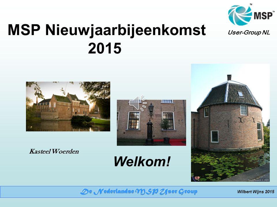 User-Group NL MSP Nieuwjaarbijeenkomst 2015 Welkom! Kasteel Woerden Wilbert Wijns 2015