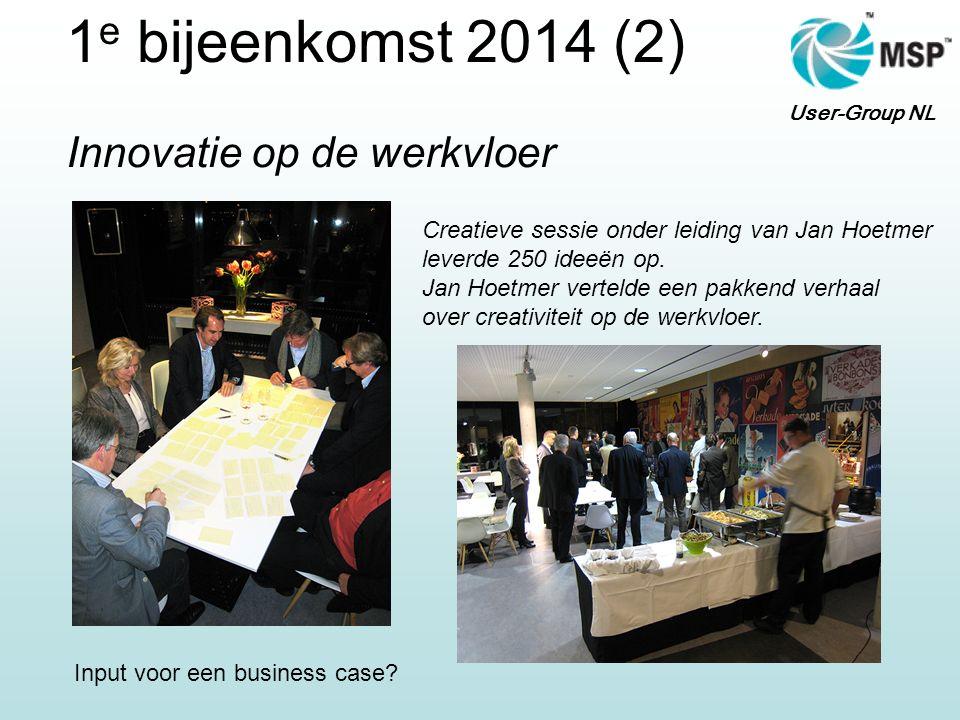 User-Group NL 1 e bijeenkomst 2014 (2) Innovatie op de werkvloer Creatieve sessie onder leiding van Jan Hoetmer leverde 250 ideeën op. Jan Hoetmer ver