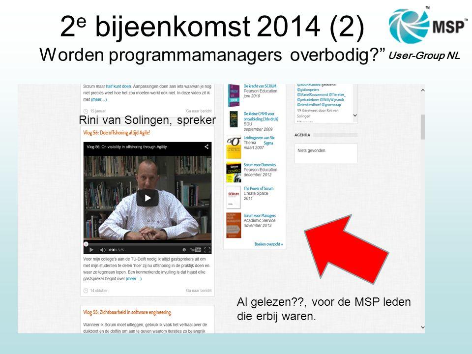 """User-Group NL 2 e bijeenkomst 2014 (2) Worden programmamanagers overbodig?"""" Al gelezen??, voor de MSP leden die erbij waren. Rini van Solingen, spreke"""