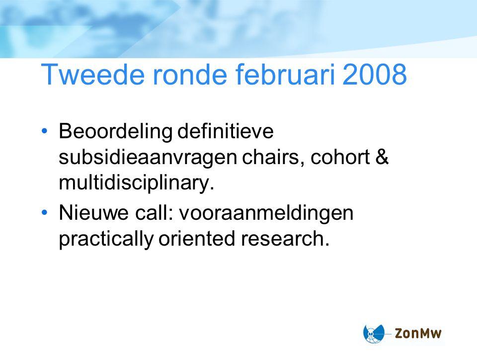 Tweede ronde februari 2008 Beoordeling definitieve subsidieaanvragen chairs, cohort & multidisciplinary.