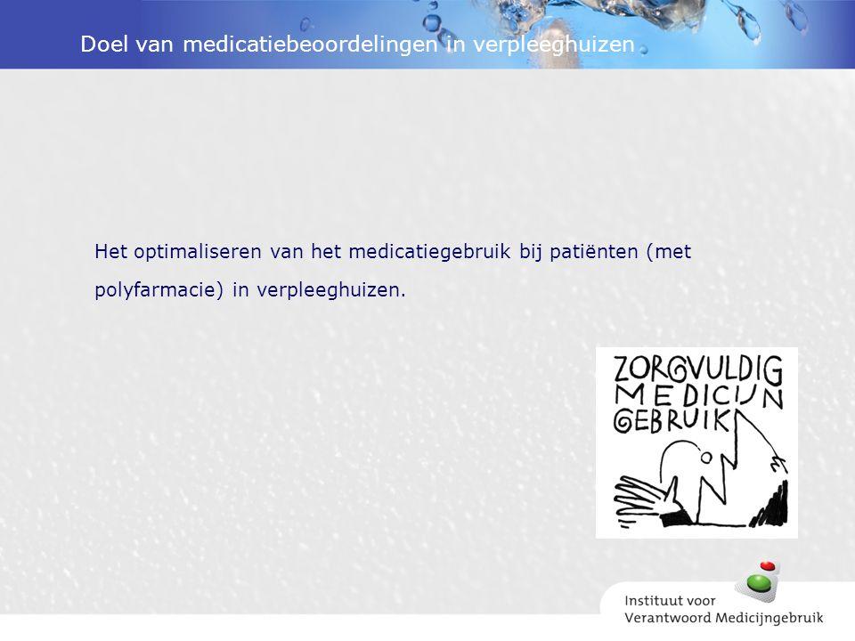 Doel van medicatiebeoordelingen in verpleeghuizen Het optimaliseren van het medicatiegebruik bij patiënten (met polyfarmacie) in verpleeghuizen.