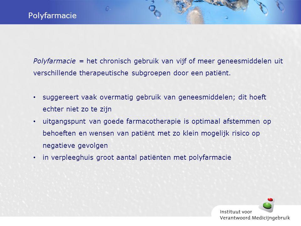 Polyfarmacie Polyfarmacie = het chronisch gebruik van vijf of meer geneesmiddelen uit verschillende therapeutische subgroepen door een patiënt.