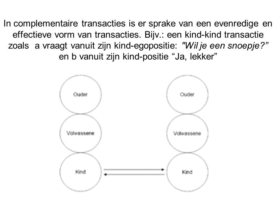 In complementaire transacties is er sprake van een evenredige en effectieve vorm van transacties. Bijv.: een kind-kind transactie zoals a vraagt vanui