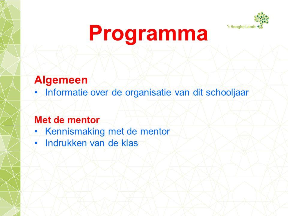 Programma Algemeen Informatie over de organisatie van dit schooljaar Met de mentor Kennismaking met de mentor Indrukken van de klas
