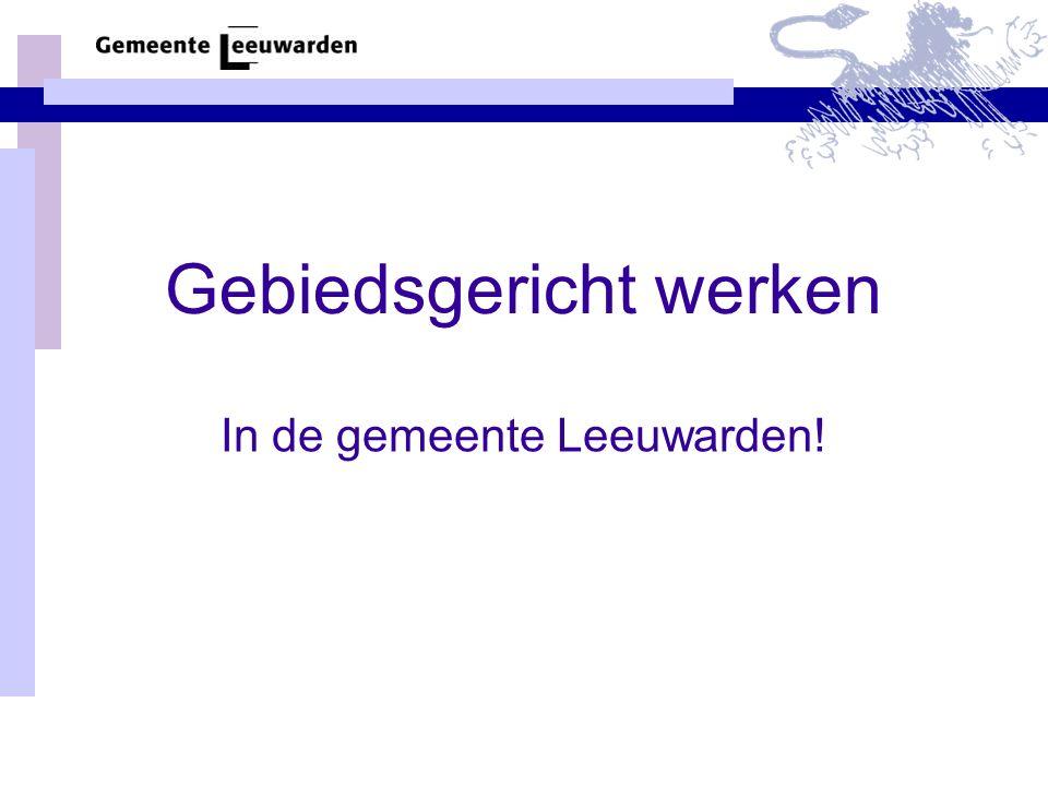 Gebiedsgericht werken In de gemeente Leeuwarden!