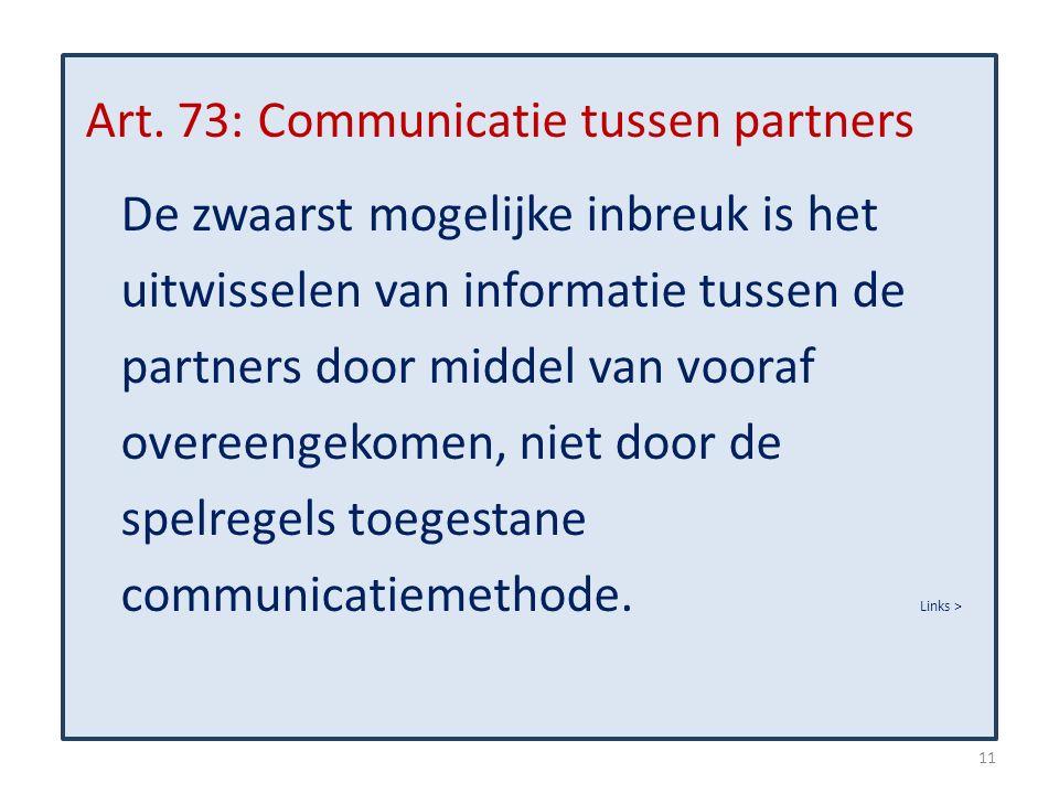 Art. 73: Communicatie tussen partners De zwaarst mogelijke inbreuk is het uitwisselen van informatie tussen de partners door middel van vooraf overeen