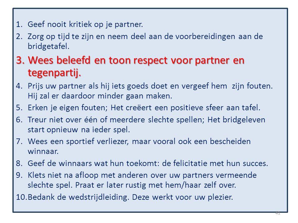 1.Geef nooit kritiek op je partner.