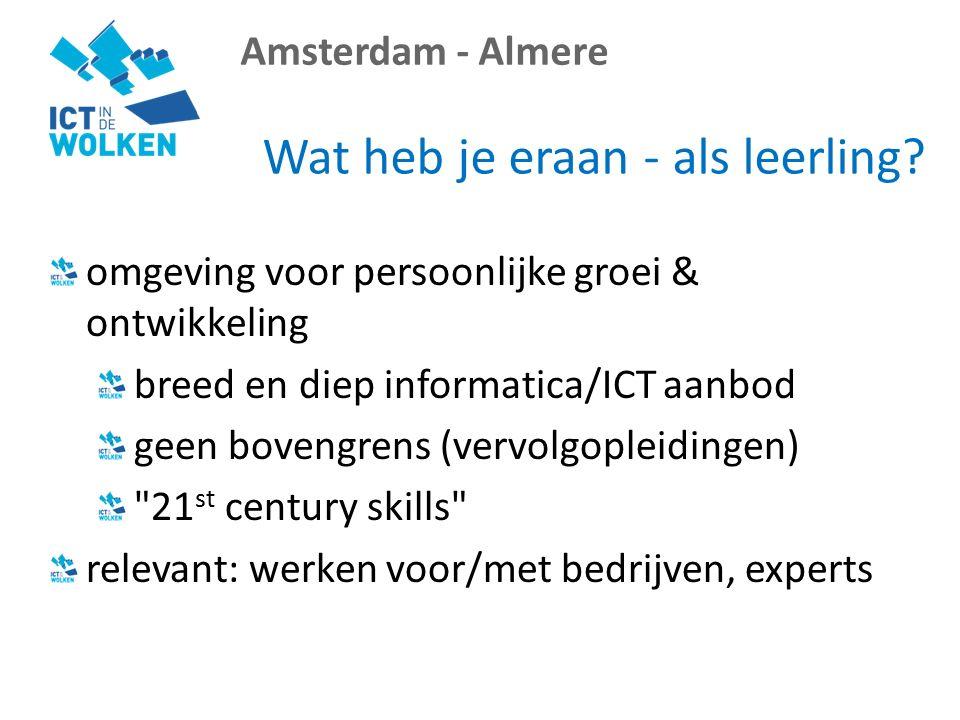 Amsterdam - Almere Wat heb je eraan - als leerling.