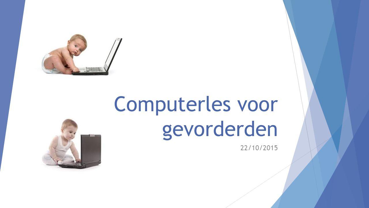 Computerles voor gevorderden 22/10/2015