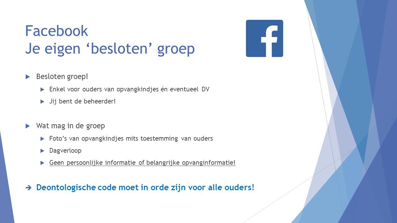 Facebook Je eigen 'besloten' groep  Besloten groep.