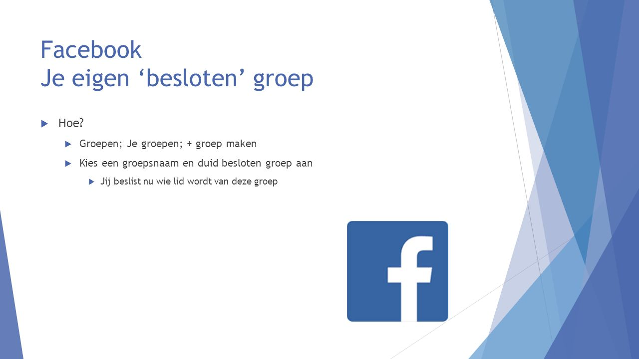 Facebook Je eigen 'besloten' groep  Hoe.