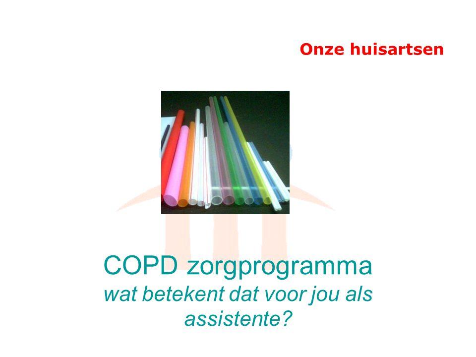 Onze huisartsen COPD zorgprogramma wat betekent dat voor jou als assistente