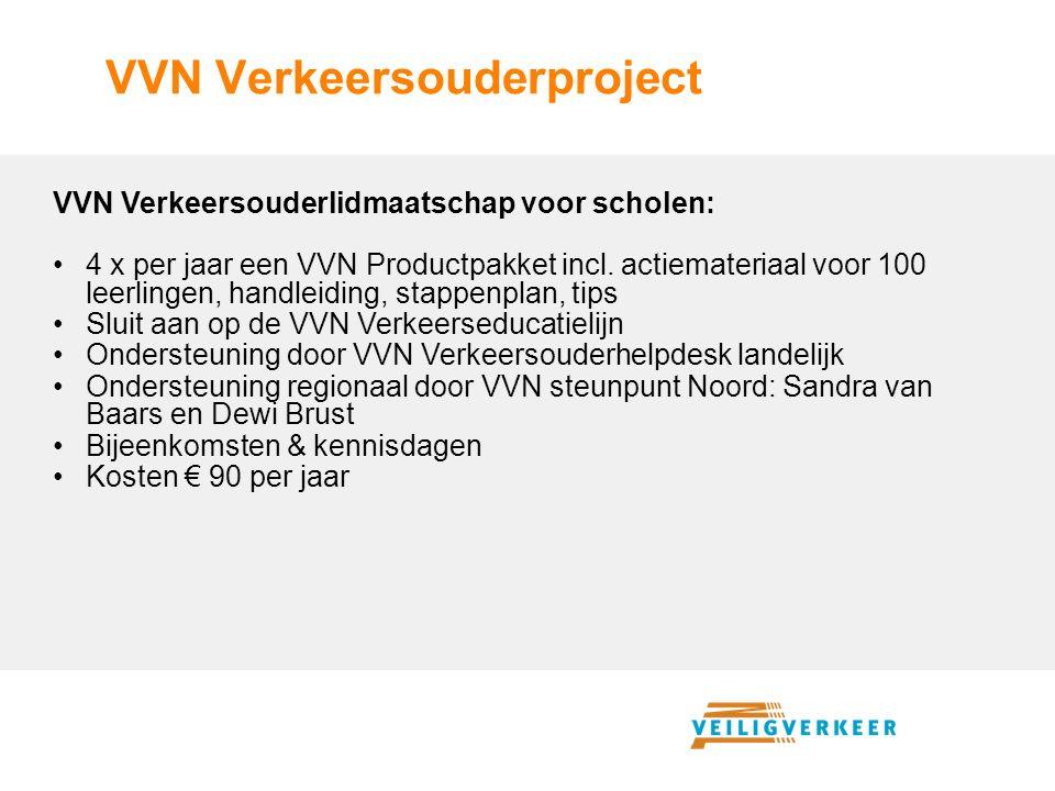 VVN Verkeersouderproject VVN Verkeersouderlidmaatschap voor scholen: 4 x per jaar een VVN Productpakket incl.