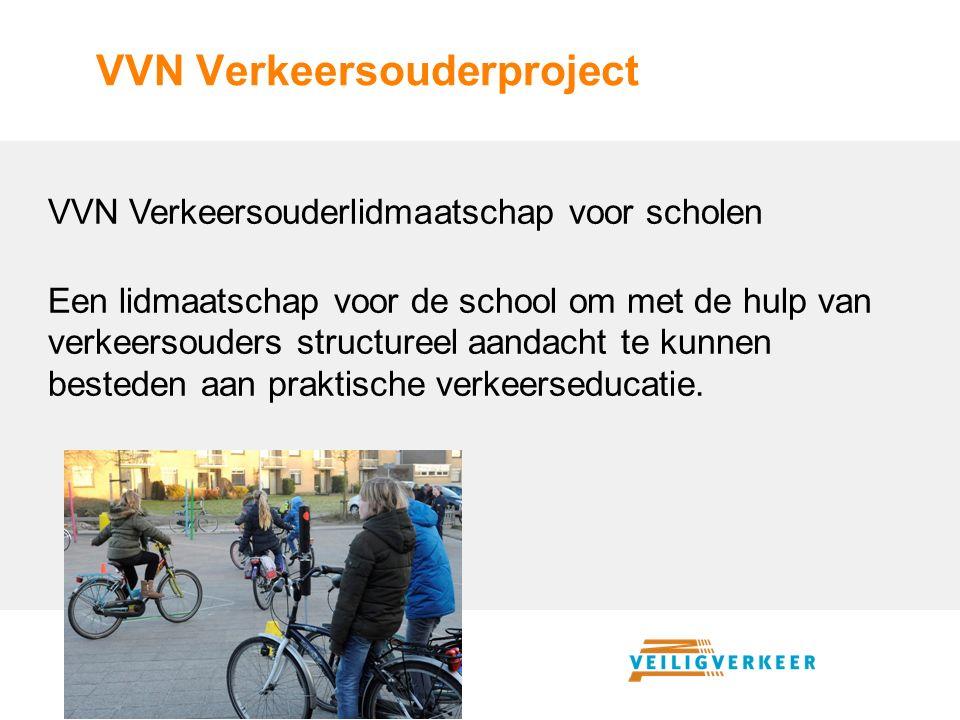 VVN Verkeersouderproject VVN Verkeersouderlidmaatschap voor scholen Een lidmaatschap voor de school om met de hulp van verkeersouders structureel aandacht te kunnen besteden aan praktische verkeerseducatie.