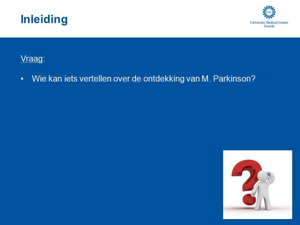 Diagnose Vraag: Welke criteria worden wereldwijd het meest gebruikt voor de diagnose M. Parkinson?
