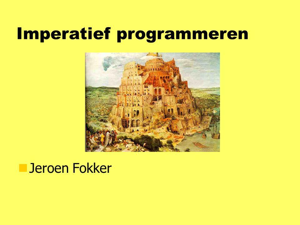 Imperatief programmeren nJeroen Fokker