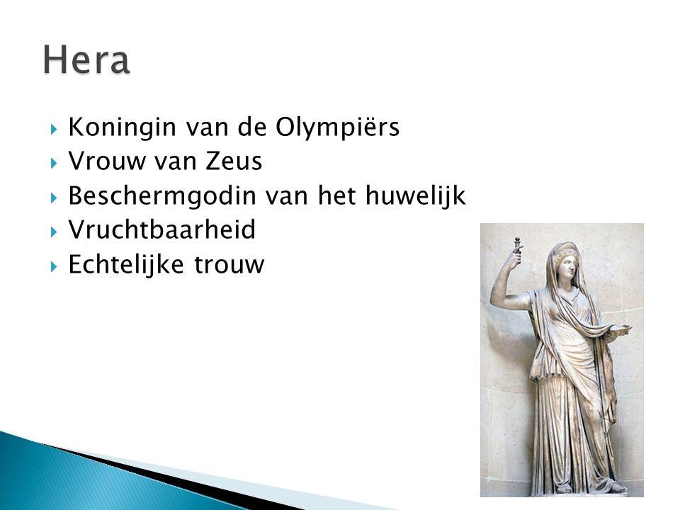  Koningin van de Olympiërs  Vrouw van Zeus  Beschermgodin van het huwelijk  Vruchtbaarheid  Echtelijke trouw