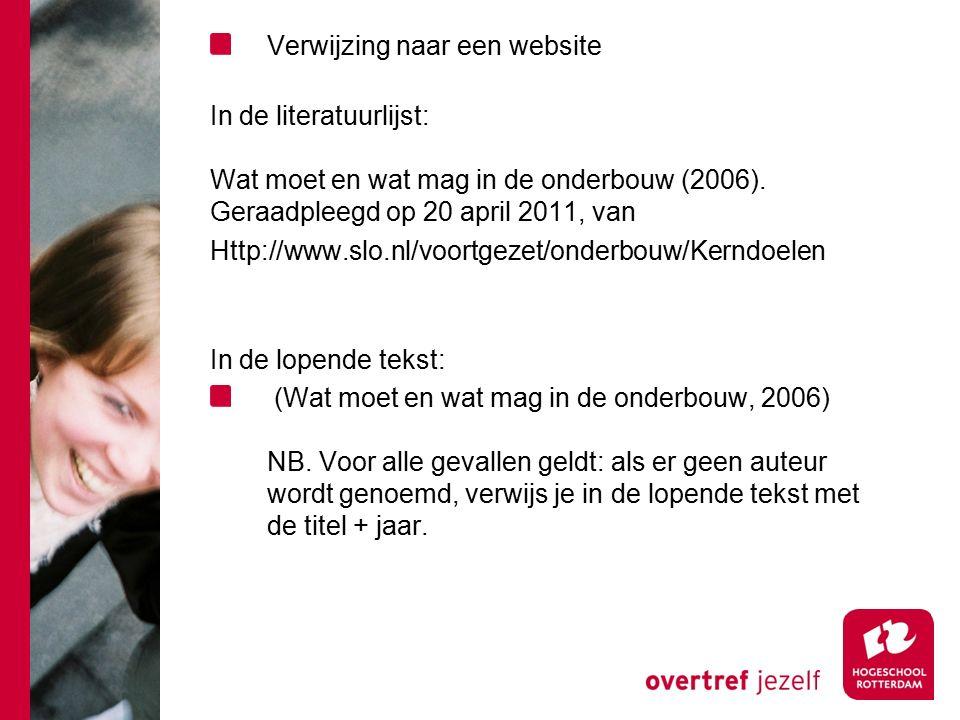 Verwijzing naar een website In de literatuurlijst: Wat moet en wat mag in de onderbouw (2006).