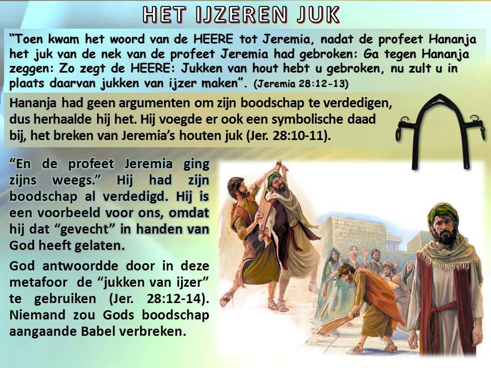Toen zei de profeet Jeremia tegen de profeet Hananja: Luister toch, Hananja, de HEERE heeft u niet gezonden.