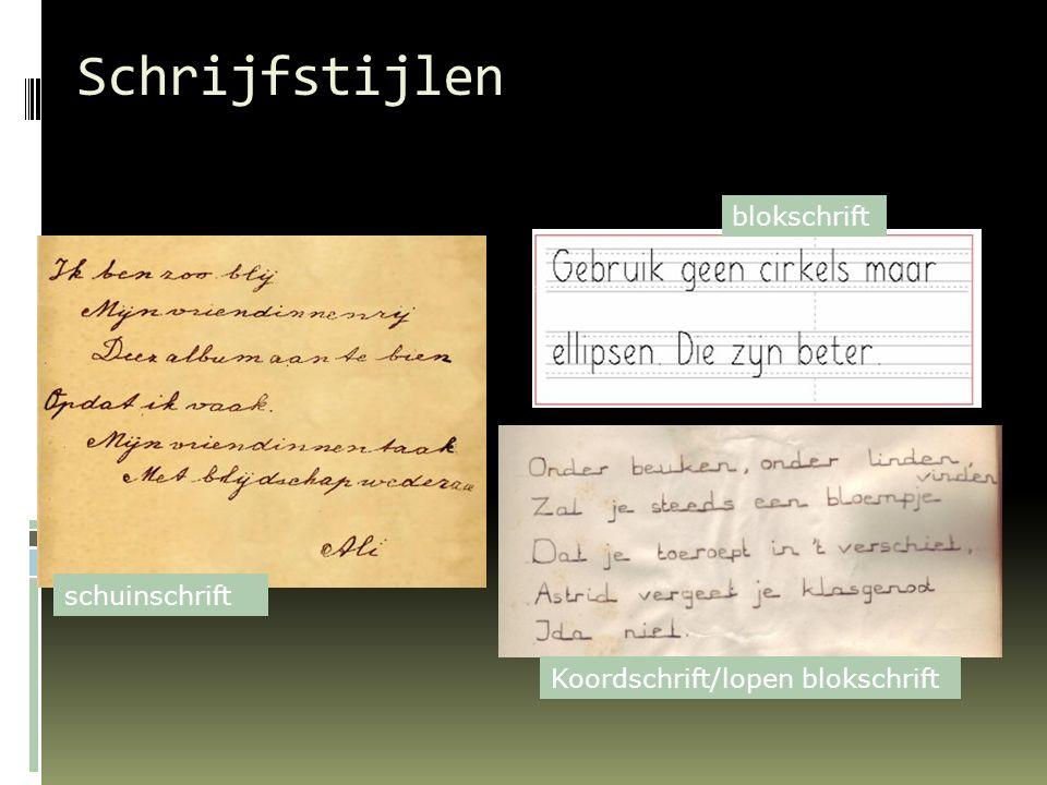 Schrijfstijlen schuinschrift blokschrift Koordschrift/lopen blokschrift