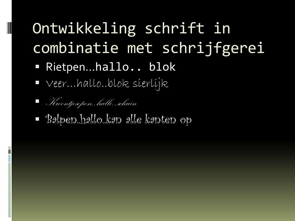 Ontwikkeling schrift in combinatie met schrijfgerei  Rietpen… hallo..
