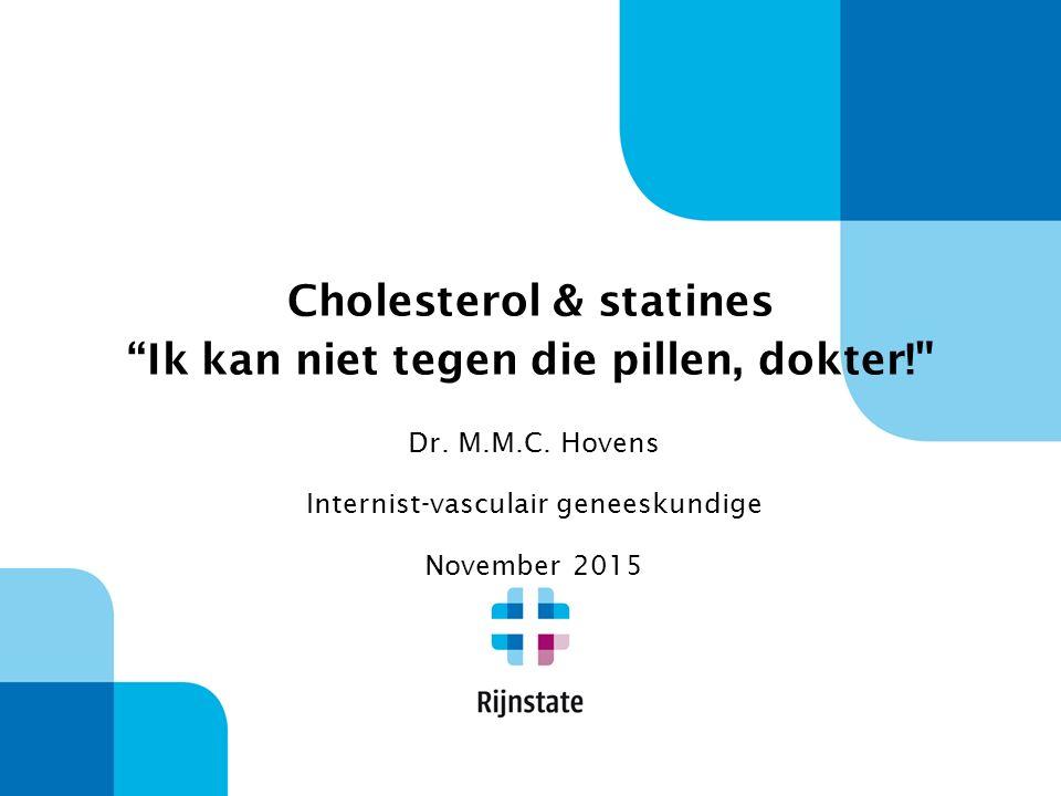2 Cholesterol  Essentieel: je hebt het nodig  Belangrijke risicofactor in HVZ  Daling LDL-Cholesterol met statine resulteert in minder HVZ  Soms bijwerkingen, maar niet overdrijven.