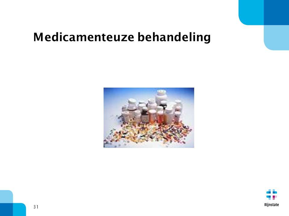 31 Medicamenteuze behandeling