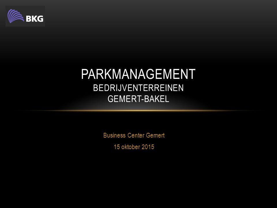 Business Center Gemert 15 oktober 2015 PARKMANAGEMENT BEDRIJVENTERREINEN GEMERT-BAKEL