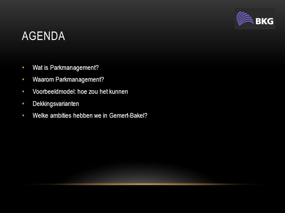 AGENDA Wat is Parkmanagement. Waarom Parkmanagement.