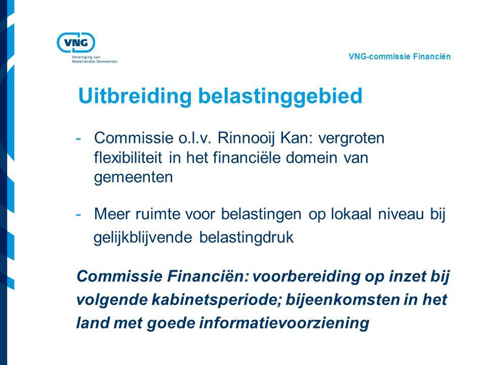 Vereniging van Nederlandse Gemeenten Uitbreiding belastinggebied -Commissie o.l.v. Rinnooij Kan: vergroten flexibiliteit in het financiële domein van
