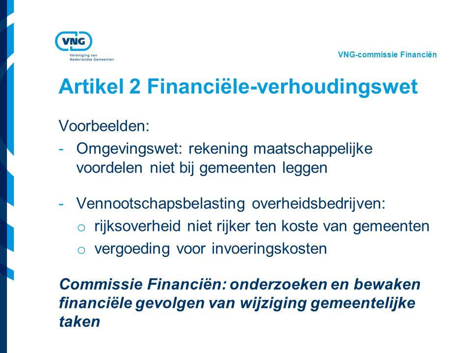 Vereniging van Nederlandse Gemeenten Artikel 2 Financiële-verhoudingswet Voorbeelden: -Omgevingswet: rekening maatschappelijke voordelen niet bij geme