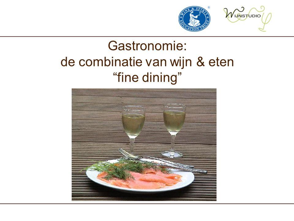 """Gastronomie: de combinatie van wijn & eten """"fine dining"""""""