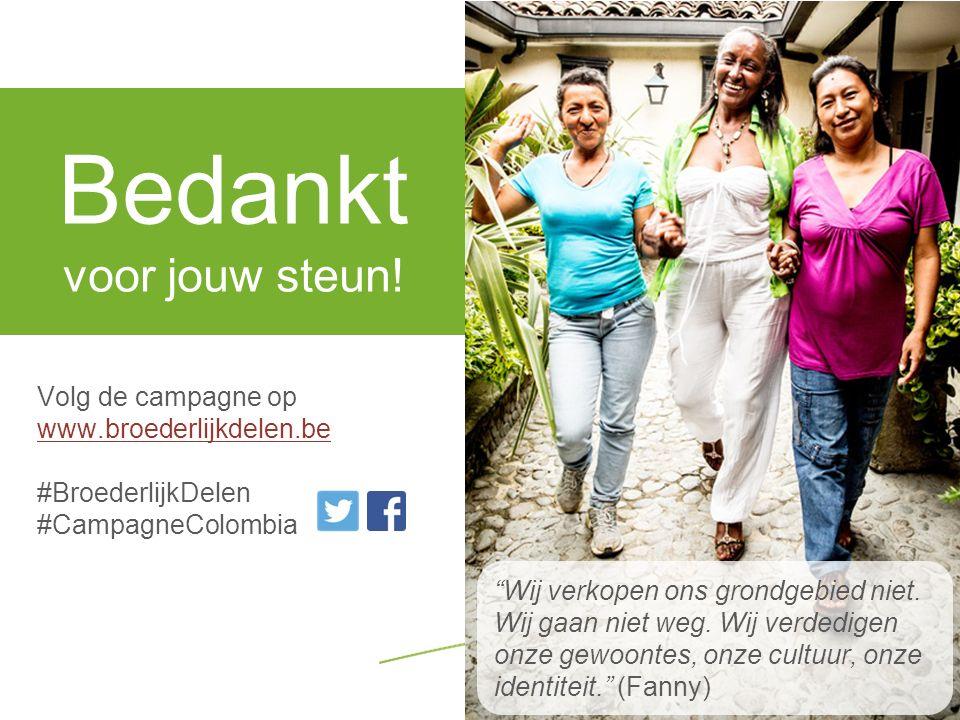 """Volg de campagne op www.broederlijkdelen.be www.broederlijkdelen.be #BroederlijkDelen #CampagneColombia Bedankt voor jouw steun! """"Wij verkopen ons gro"""