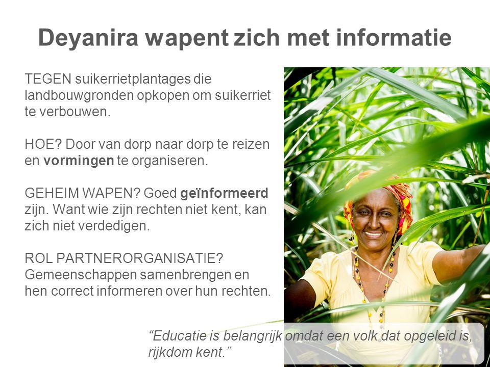 Deyanira wapent zich met informatie TEGEN suikerrietplantages die landbouwgronden opkopen om suikerriet te verbouwen. HOE? Door van dorp naar dorp te