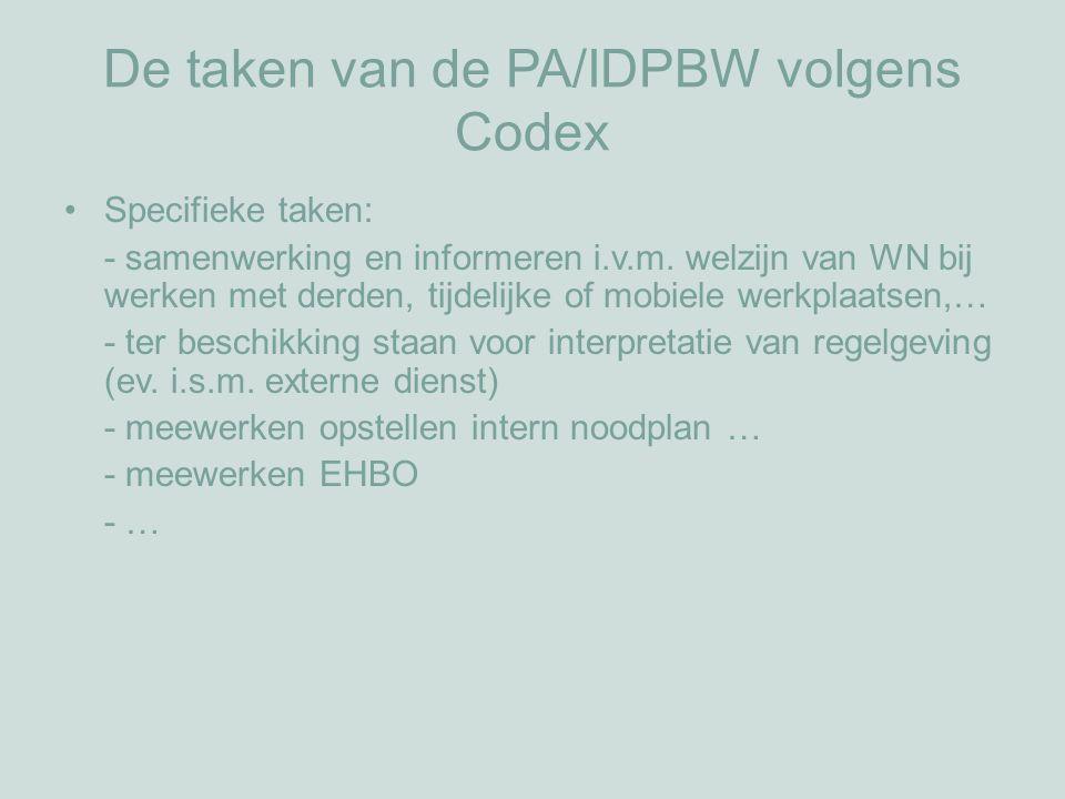 De taken van de PA/IDPBW volgens Codex Administratieve taken: - GPP en JAP: documentatie bijhouden - opstellen (drie)maandverslag, jaarverslag, arbeidsongevallensteekkaart - documenten opstellen/viseren/aanvullen bij aankoop, gebruik en onderhoud van arbeidsmiddelen en PBM's - secretariaatswerk CPBW