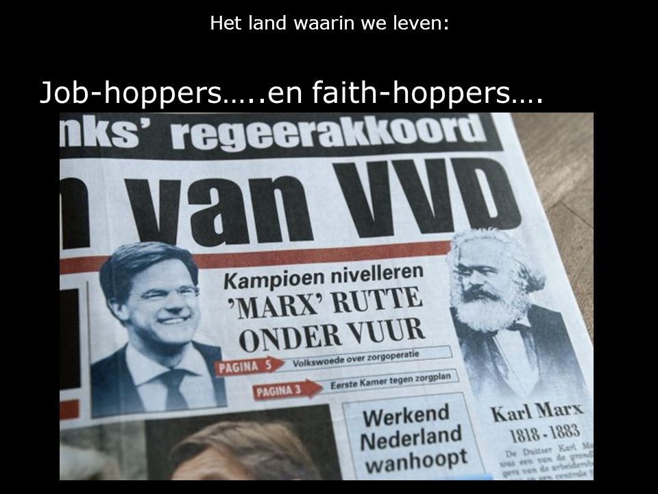 Het land waarin we leven: Job-hoppers…..en faith-hoppers….