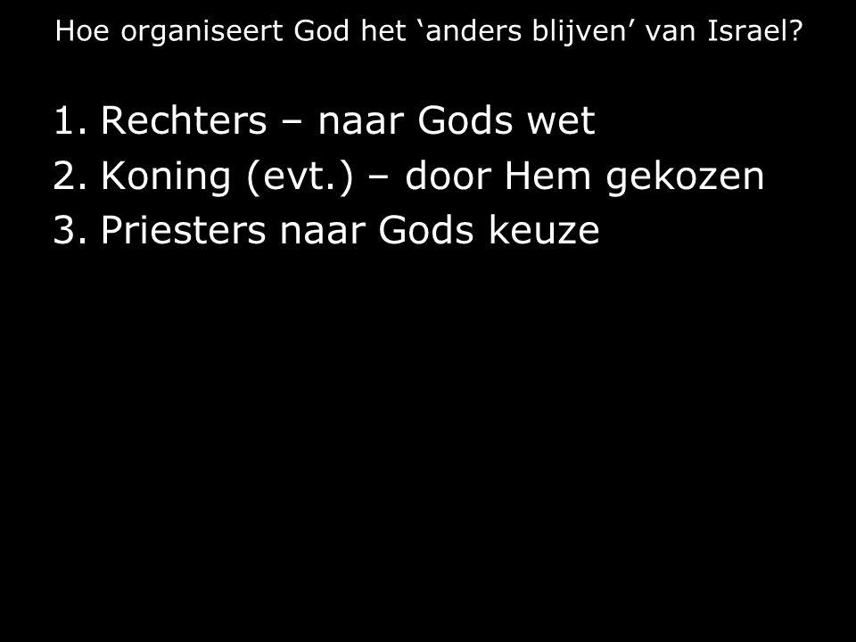 Hoe organiseert God het 'anders blijven' van Israel.