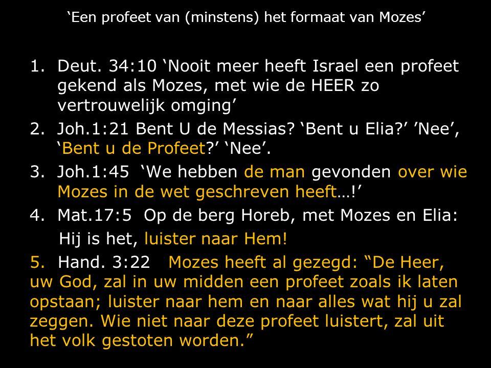 'Een profeet van (minstens) het formaat van Mozes' 1.Deut.