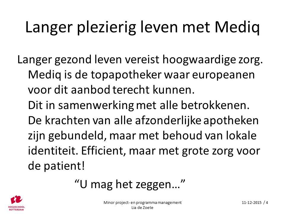 Langer plezierig leven met Mediq Langer gezond leven vereist hoogwaardige zorg.