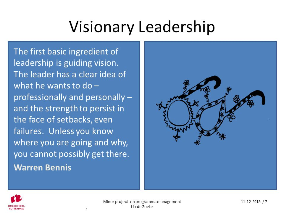 Visionary Leadership The first basic ingredient of leadership is guiding vision. The leader has a clear idea of what he wants to do – professionally a