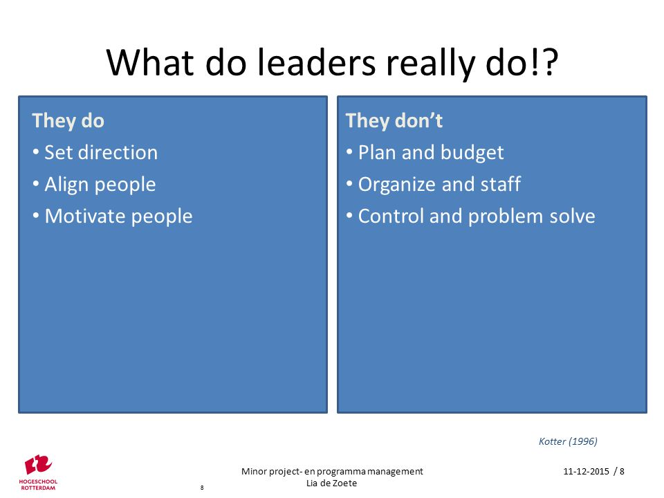 Leaders' Stories Howard Gardner's research showed that those leaders who had really made a difference to the ways others through, felt and acted all appeared to have a central story or message.