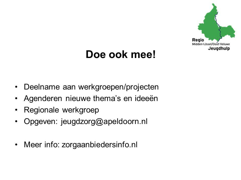Doe ook mee! Deelname aan werkgroepen/projecten Agenderen nieuwe thema's en ideeën Regionale werkgroep Opgeven: jeugdzorg@apeldoorn.nl Meer info: zorg