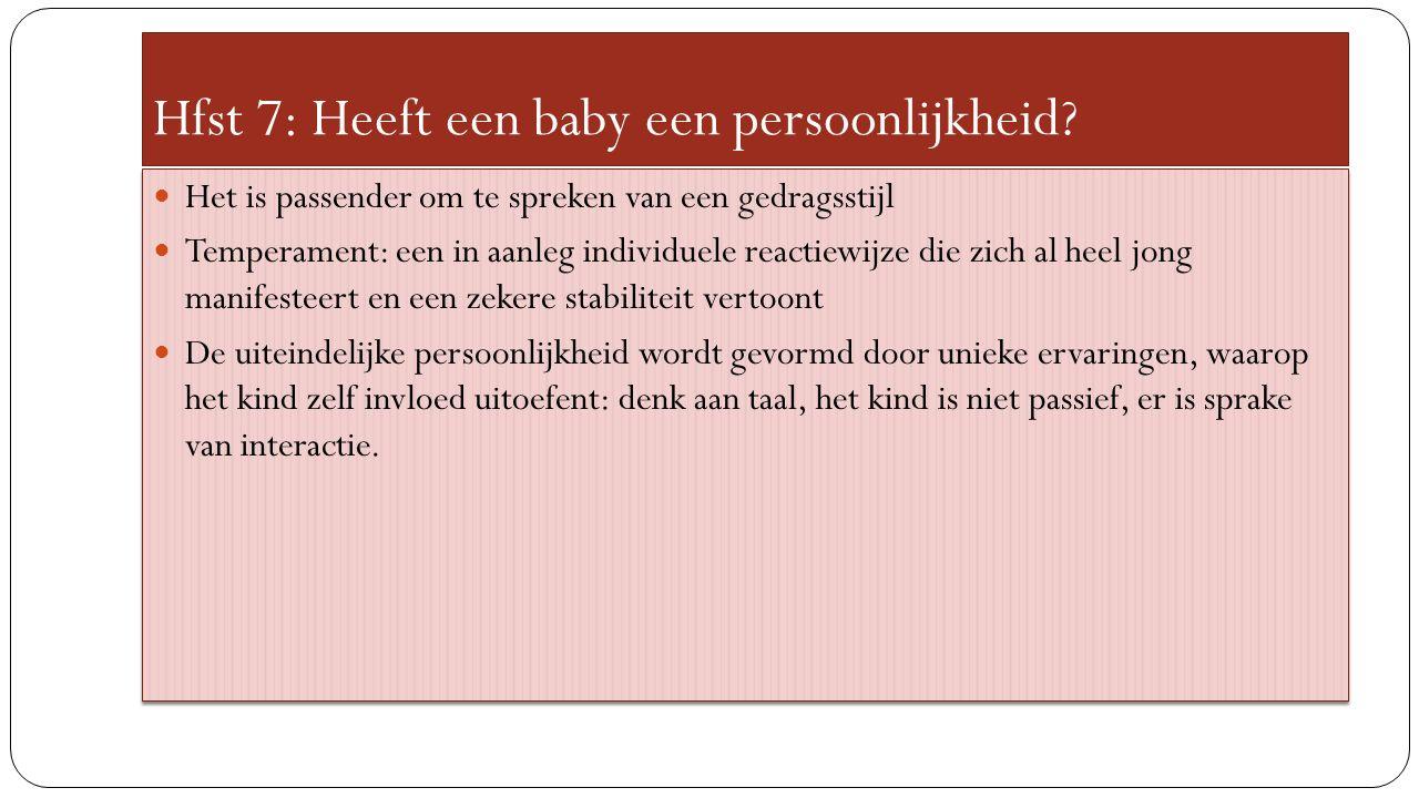 Hfst 7: Heeft een baby een persoonlijkheid.