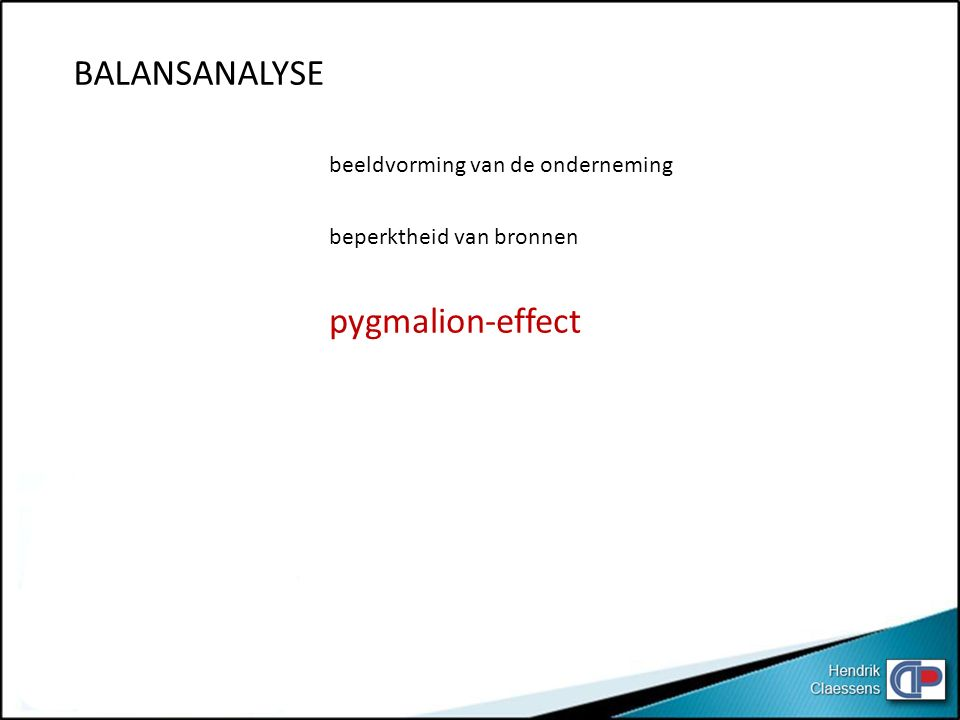BALANSANALYSE beeldvorming van de onderneming pygmalion-effect beperktheid van bronnen