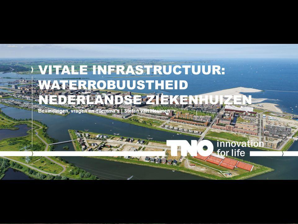 VITALE INFRASTRUCTUUR: WATERROBUUSTHEID NEDERLANDSE ZIEKENHUIZEN Bevindingen, vragen en dilemma's | Stefan van Heumen