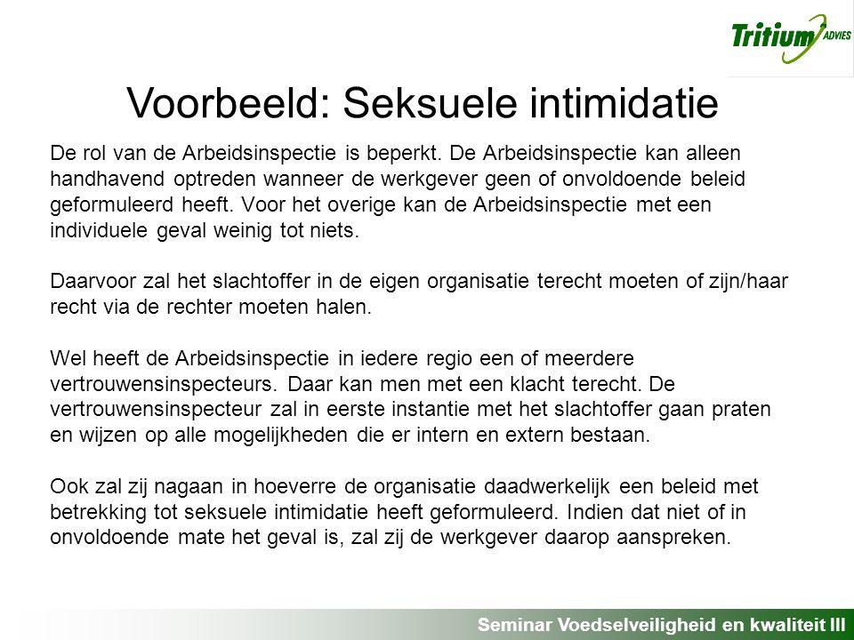 Seminar Voedselveiligheid en kwaliteit III De rol van de Arbeidsinspectie is beperkt.