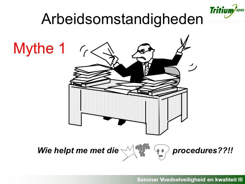 Seminar Voedselveiligheid en kwaliteit III Arbeidsomstandigheden Wie helpt me met die procedures !.